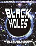Black Holes: And Other Bizarre Space Objects (Science Frontiers (Paperback))