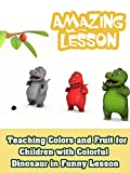 Teaching Colors and Fruit for Children with Colorful Dinosaur in Funny Lesson