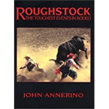 Roughstock: The Toughest Events in Rodeo