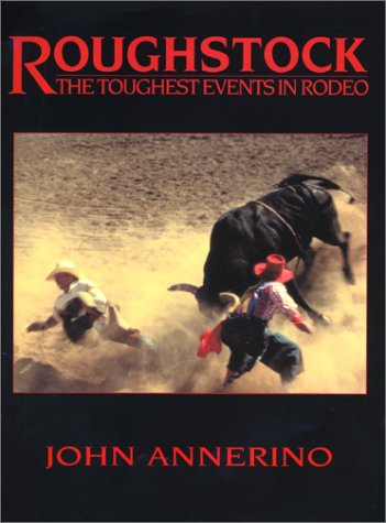Toughest Cowboy Rodeo (Roughstock: The Toughest Events in Rodeo)