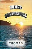 Third Testament, Kenneth W. Thomas, 0595665373