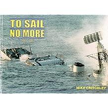 To Sail No More: Pt. 2