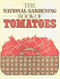Tomatoes, National Gardening Association Staff, 0915873095