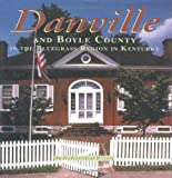 Danville and Boyle County in the Bluegrass Region in Kentucky, Mary Jo Joseph and Janet Hamner, 1563115344