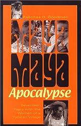 Maya Apocalypse: Seventeen Years With the Women of a Yucatan Village