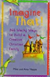 Imagine That!, Mike Nappa and Amy Nappa, 0806636181
