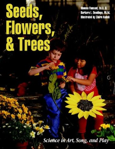 Seeds, Flowers, and Trees: Science in Art, Song, and Play