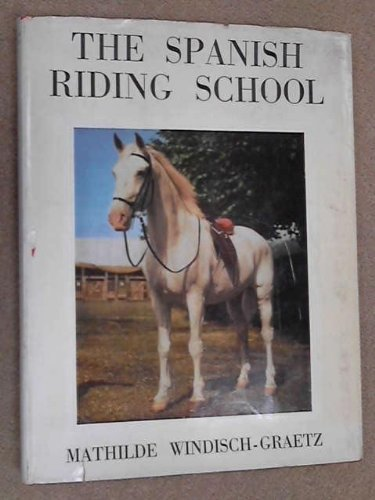 The Spanish Riding School: Its Traditions and Development from the Sixteenth Century Until Today