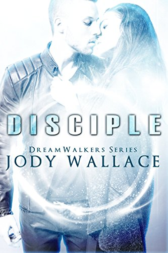 Disciple (Dreamwalkers Book 2)