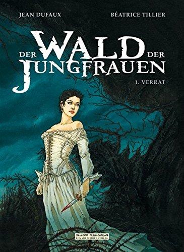 Der Wald der Jungfrauen, Band 1: Der Verrat