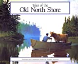 Tales of the Old North Shore, Howard Sivertson, 0942235290
