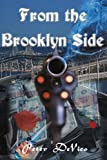From the Brooklyn Side, Peter J. De Vico, 0595096778
