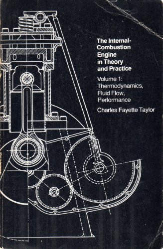 The Internal-Combustion Engine in Theory and Practice, Vol. 1: Thermodynamics, Fluid Flow, Performance