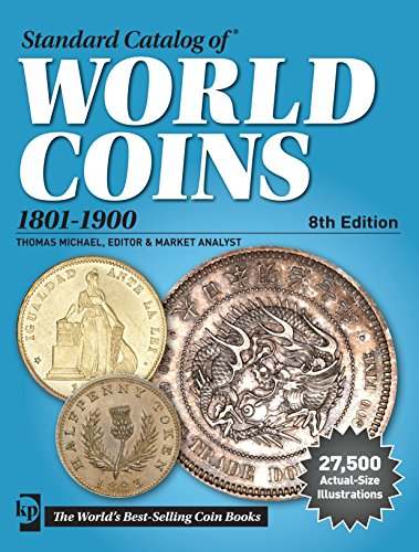 Standard Catalog of World Coins, 1801-1900 (Standard Catalog of World Coins 19th Century Edition 1801-1900) by Numismatic Magazine