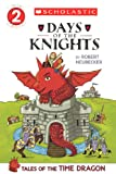 Days Of The Knights (Turtleback School & Library Binding Edition) (Tales of the Time Dragon)
