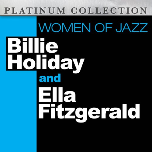 Women Of Jazz: The Best Of Billie Holiday And Ella Fitzgerald