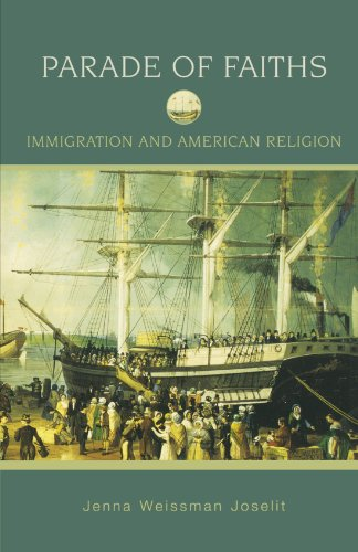 Parade of Faiths: Immigration and American Religion (Religion in American Life)