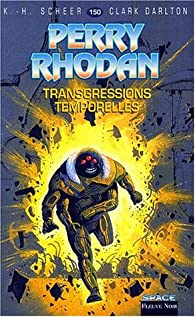 Perry Rhodan, tome 150 : Transgressions Temporelles par Karl-Herbert Scheer
