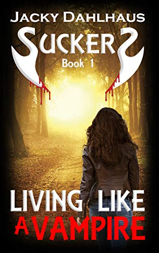Living Like A Vampire (Suckers Book 1)