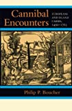 Front cover for the book Cannibal Encounters by Philip P. Boucher