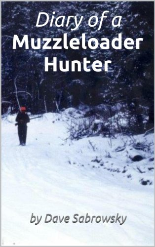 (Diary of a Muzzleloader Hunter )