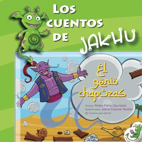 El genio chapuzas: Un cuento ilustrado con actividades e ideas para trabajar el orden (Los cuentos de Jakhu) (Volume 2) (Spanish Edition) [Pedro Pablo Sacristan] (Tapa Blanda)