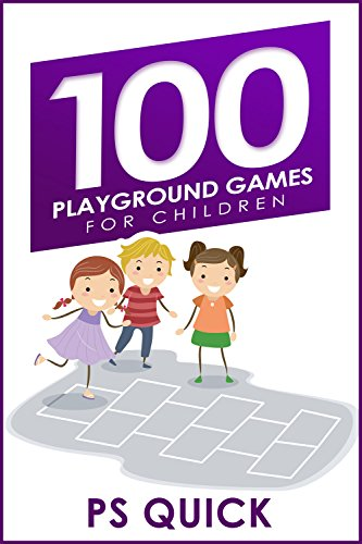 100 Playground Games for Children (Playground 100 Games)