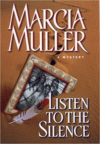 Listen to the Silence (Sharon McCone Mysteries): Marcia