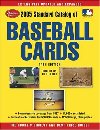 2005 Standard Catalog Of Baseball Cards (Standard Catalog of Vintage Baseball Cards) Bob Lemke