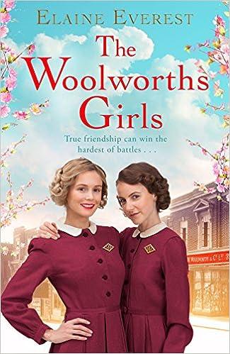 The Woolworths Girls: Amazon co uk: Elaine Everest: 9781447295488: Books
