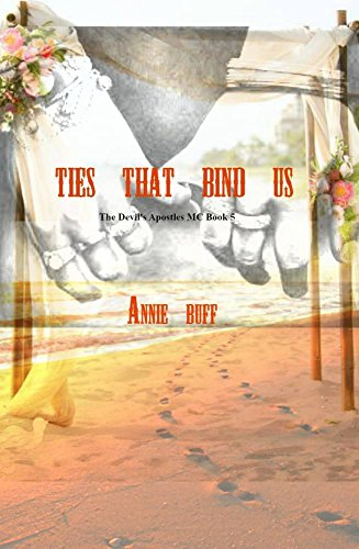 The Ties That Bind Us: The Devil's Apostles Book 5 (The Devils Apostles)