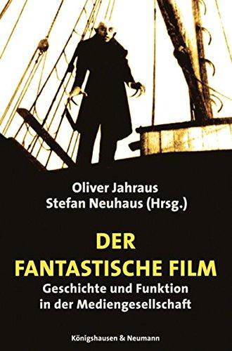 der-phantastische-film-geschichte-und-funktion-in-der-mediengesellschaft-film-medium-diskurs