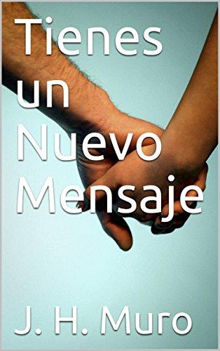Tienes un Nuevo Mensaje (Spanish Edition)