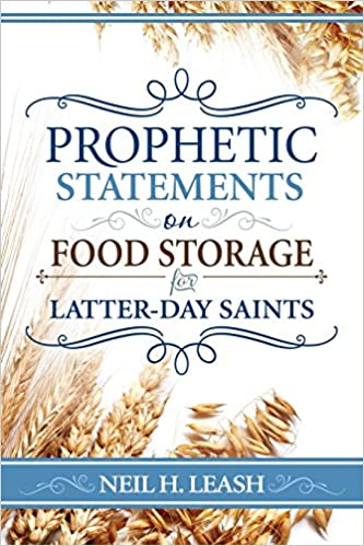 Prophetic statements on food storage for latter day saints neil prophetic statements on food storage for latter day saints neil leash 9780882906652 amazon books forumfinder Choice Image
