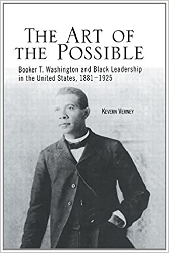 Book The Art of the Possible: Booker T. Washington and Black Leadership in the United States, 1881-1925 (Crosscurrents in African American History)