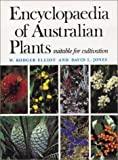 Encyclopaedia of Australian Plants Suitable for Cultivation, W. Rodger Elliot and David L. Jones, 0850915899