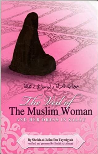 The Veil of Muslim Women and Her Dress in Salat: Shakh-ul