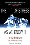The End of Stress As We Know It, Bruce S. McEwen and Elizabeth Norton Lasley, 0309091217