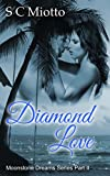 Diamond Love (Moonstone Dreams Book 2)