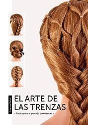 EL ARTE DE LAS TRENZAS - Paso a paso el peinado con trenzas -