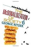 The Mcdonaldization of Society 6 9781412980128