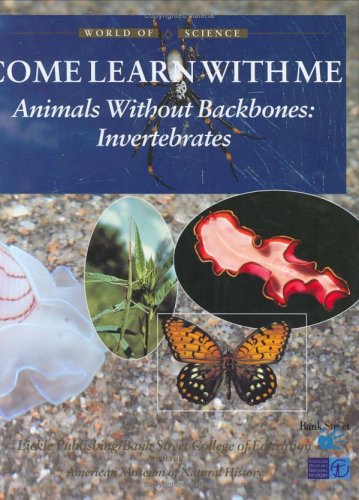 Animals Without Backbones: Invertebrates (World of Science: Come Learn with Me)