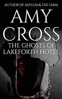The Ghosts Of Lakeforth Hotel by Amy Cross ebook deal