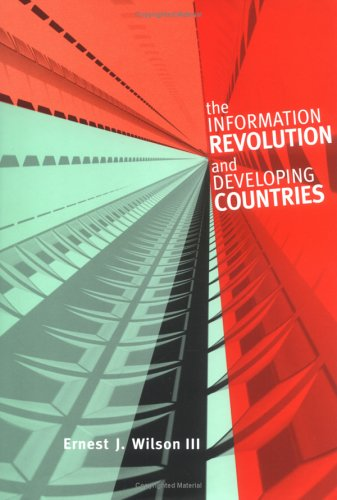 The Information Revolution and Developing Countries (Information Revolution and Global Politics)