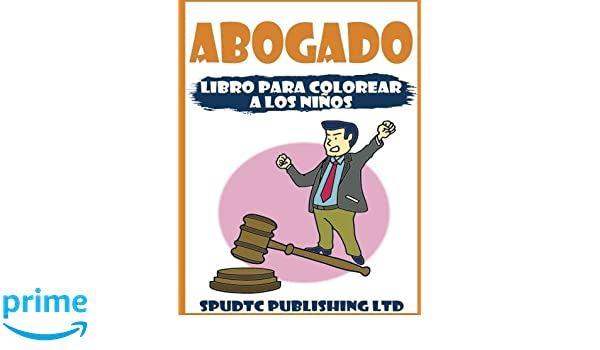 Amazon.com: Abogado: Libro Para Colorear A Los Niños (Spanish ...