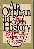An Orphan in History, Paul Cowan, 0385150555