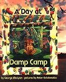 A Day at Damp Camp, George Ella Lyon, 0531095045