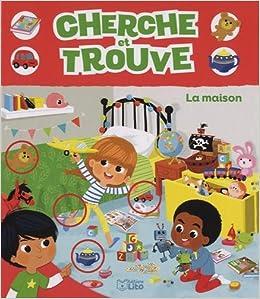 Cherche Et Trouve La Maison Des 3 Ans 9782244302126
