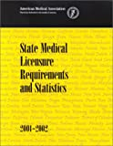 State Medical Licensure Requirements and Statistics - 2002-2003, American Medical Association Staff, 1579471803