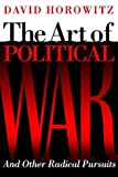 Book cover for The Art of Political War and Other Radical Pursuits